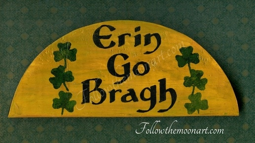 Erin Go bragh painted wood sign